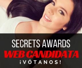 Obsexioncams candidata a los secrets awards ¡Votános!